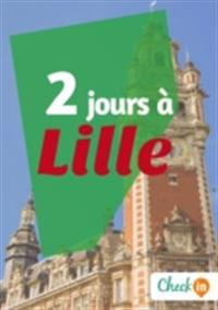2 jours a Lille