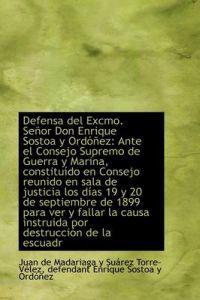 Defensa del Excmo. Se or Don Enrique Sostoa y Ord EZ
