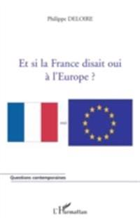 Et si la France disait oui a l'Europe?