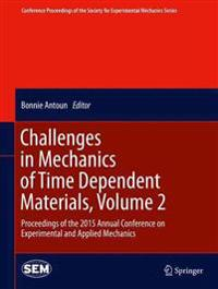 Challenges in Mechanics of Time Dependent Materials