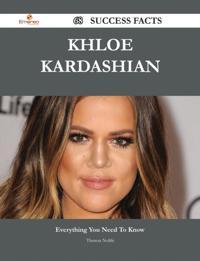 Khloe Kardashian 68 Success Facts - Everything you need to know about Khloe Kardashian