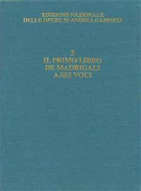 Il Primo Libro De' Madrigali a Sei Voci