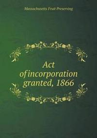 Act of Incorporation Granted, 1866