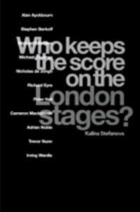 Who Keeps the Score on the London Stages?
