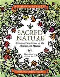 Sacred Nature: Coloring Experiences for the Mystical and Magical
