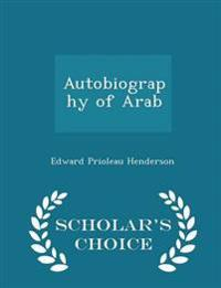 Autobiography of Arab - Scholar's Choice Edition