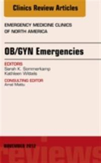 OB/GYN Emergencies, An Issue of Emergency Medicine Clinics, E-Book