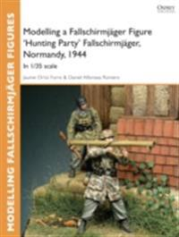 Modelling a Fallschirmj ger Figure 'Hunting Party' Fallschirmj ger, Normandy, 1944