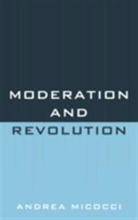 Moderation and Revolution