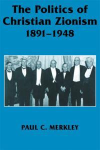 Politics of Christian Zionism 1891-1948