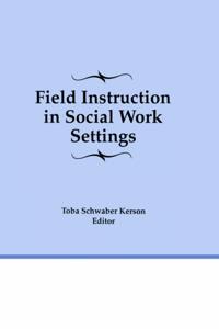 Field Instruction in Social Work Settings