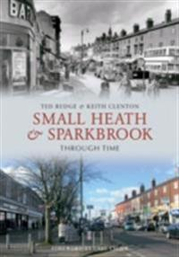 Small Heath & Sparkbrook Through Time