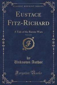 Eustace Fitz-Richard, Vol. 2 of 4