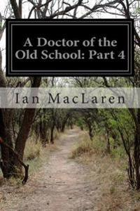 A Doctor of the Old School: Part 4