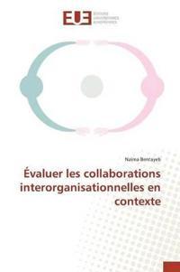 valuer Les Collaborations Interorganisationnelles En Contexte