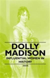 Dolly Madison - Influential Women in History