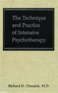 Technique and Practice of Intensive Psychotherapy (Technique Practice Intensive Psyc C)