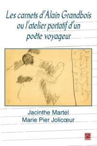 Les carnets d'Alain Grandbois ou l'atelier portatif d'un...