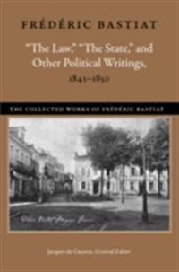 &quote;The Law,&quote; &quote;The State,&quote; and Other Political Writings, 1843-1850