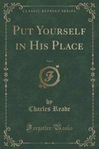 Put Yourself in His Place, Vol. 1 (Classic Reprint)