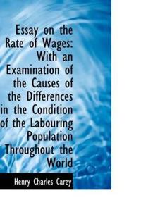 Essay on the Rate of Wages