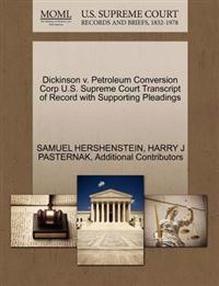 Dickinson V. Petroleum Conversion Corp U.S. Supreme Court Transcript of Record with Supporting Pleadings