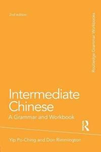 Intermediate Chinese: A Grammar and Workbook