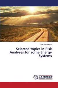 Selected Topics in Risk Analyses for Some Energy Systems