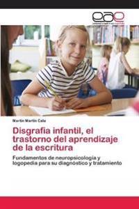 Disgrafia Infantil, El Trastorno del Aprendizaje de la Escritura