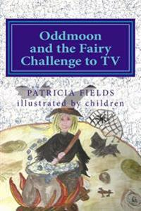 Oddmoon and the Fairy Challenge to TV