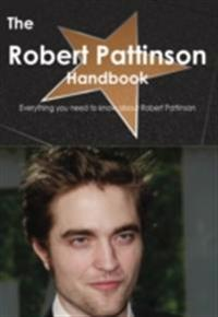 Robert Pattinson Handbook - Everything you need to know about Robert Pattinson
