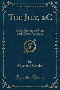 The Jilt, &C