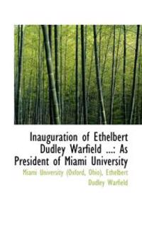 Inauguration of Ethelbert Dudley Warfield ...