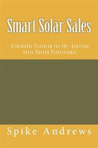 Smart Solar Sales: Affordable Training for the Aspiring Solar Energy Professional