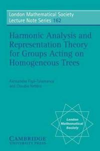 Harmonic Analysis and Representation Theory for Groups Acting on Homogenous Trees