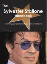 Sylvester Stallone Handbook - Everything you need to know about Sylvester Stallone