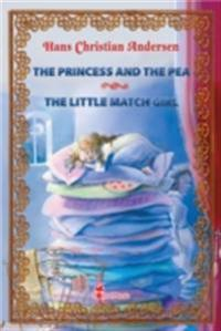 Princess and the Pea ~ The Little Match Girl. Two Illustrated Fairy Tales by Hans Christian Andersen