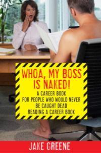 Whoa, My Boss Is Naked...