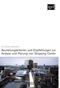 Beurteilungskriterien und Empfehlungen zur Analyse und Planung von Shopping-Centern