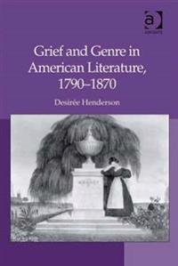 Grief and Genre in American Literature, 1790-1870