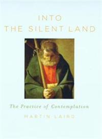 Into the silent land - the practice of contemplation