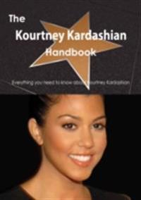 Kourtney Kardashian Handbook - Everything you need to know about Kourtney Kardashian
