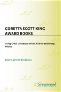 Coretta Scott King Award Books: Using Great Literature with Children and Young Adults