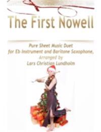 First Nowell Pure Sheet Music Duet for Eb Instrument and Baritone Saxophone, Arranged by Lars Christian Lundholm