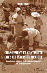 Changement et continuite chez les mayas du mexique - contrib