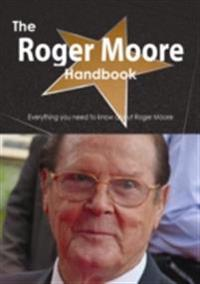 Roger Moore Handbook - Everything you need to know about Roger Moore