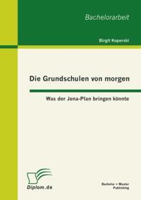 Die Grundschulen von morgen: Was der Jena-Plan bringen konnte