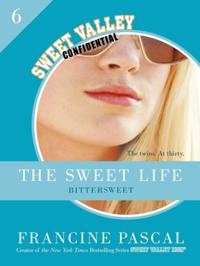 Sweet Life #6: An E-Serial