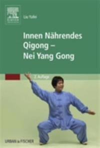 Innen Nahrendes Qigong - Nei Yang Gong