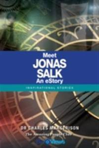 Meet Jonas Salk - An eStory